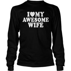I Love My Awesome Wife T-Shirt #gift #ideas #Popular #Everything #Videos #Shop #Animals #pets #Architecture #Art #Cars #motorcycles #Celebrities #DIY #crafts #Design #Education #Entertainment #Food #drink #Gardening #Geek #Hair #beauty #Health #fitness #History #Holidays #events #Home decor #Humor #Illustrations #posters #Kids #parenting #Men #Outdoors #Photography #Products #Quotes #Science #nature #Sports #Tattoos #Technology #Travel #Weddings #Women