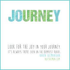 Look for the JOY in the JOurneY - original art and inpsiration from Karen Salmansohn notsalmon.com