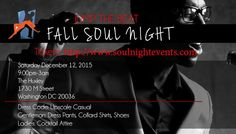 Enjoy a fun night out in the capital Tickets through http://www.ticketzone.com/event/Fall-Soul-Event/305577 or http;//www.soulnightevents.com .  To share on Social Media Hashtag #FallSN or #FallSoulNIght