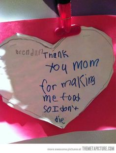 21 Hilarious Mothers And Fathers Day Cards Made By Kids. But yea thanks mom haha Thank You Mom, Thanks Mom, Just For Laughs, Just For You, San Valentin Ideas, Haha, Valentines For Mom, Funny Valentine, Valentine Ideas