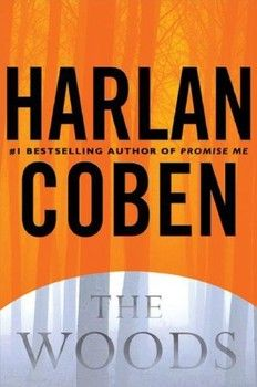 Harlen Coben: The Woods  (Just totally consume all his reads...lov :))