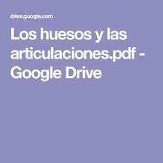 Los huesos y las articulaciones.pdf - Google Drive