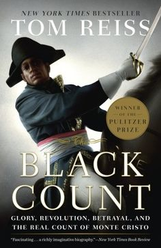 The Black Count by  Tom Reiss The story of the father of Andre Dumas.