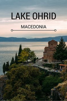 Lake Ohrid: The Most Peaceful Destination in the Balkans #macedonia                                                                                                                                                                                 More