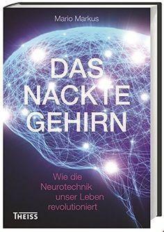 Das nackte Gehirn: Wie die Neurotechnik unser Leben revol... http://www.amazon.de/dp/3806232784/ref=cm_sw_r_pi_dp_-cAgxb03KBR3N