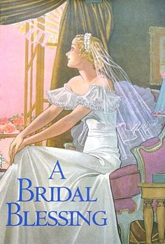 """""""A Bridal Blessing"""" ~ Vintage marriage book illustrated by Edwin A. Georgi."""