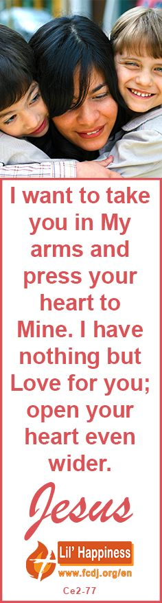 I want to take you in My #arms and #press your #heart to Mine. I have nothing but #Love for you; open your heart even wider. #jesus #quoteoftheday