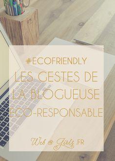 #EcoFriendly - Les 3 gestes de la #blogueuse éco-responsable