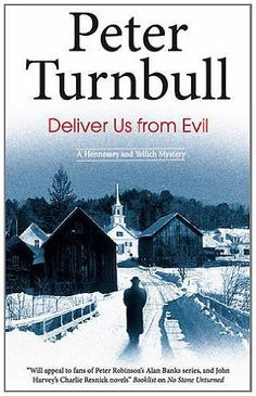 Deliver Us From Evil Hennessey And Yellich Mysteries By Peter Turnbull