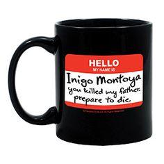 This mug is beyond awesome. The Princess Bride. Epic.