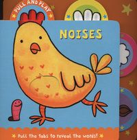 Babies Shortlist: Noises: pull the tabs to reveal the words! A book about noise with adorable farm animal characters, which helps make learning fun! The bright, bold illustrations are full of humour, and little ones will love pulling the chunky tabs and helping the creatures 'talk'. The speech bubbles will help them to join in and the mirror ending will encourage them to make some noise themselves!
