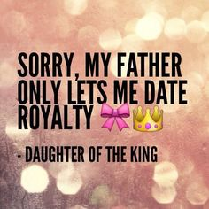 89 Best I Am A Daughter Of A King Images God Is Good God Is Love