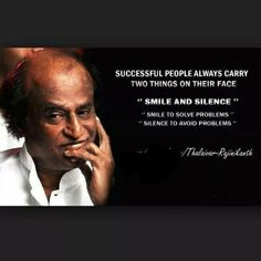 successful people always carry two things on their face smile and silence. smile to solve problems. silence to avoid problems. thalaivar rajnikanth quotes quotsagram indian tamil superstar