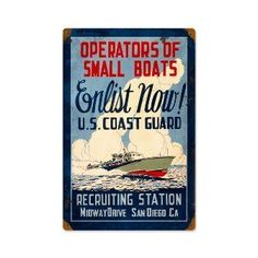 "Reads ""Operators of Small Boats, Enlist Now! Join the U. S. Coast Guard. Recruiting Station Midway Drive, San Diego, CA."" This Coast Guard Enlist vintage metal sign measures 12 inches by 18 inches and weighs in at 2 lb(s). All of our vintage metal signs are hand made in the USA using heavy gauge american steel and a process known as sublimation, where the image is baked into a powder coating for a durable and long lasting finish. A vintaging process is then performed by hand to give this…"