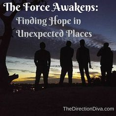 The Force Awakens: Finding Hope in Unexpected Places by Judy Davis, The Direction Diva