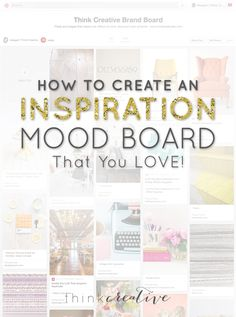 How to Create An Inspiration Mood Board  |  Custom Mood Boards are apart of every Think Creative branding design process!