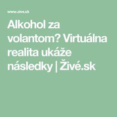 Alkohol za volantom? Virtuálna realita ukáže následky   Živé.sk