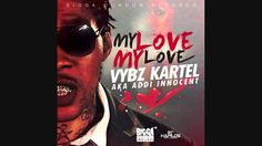 Vybz Kartel aka Addi  Innocent - My Love My love - Bigga Dondon Records <><><><><><><><><><><><> For Promotional propose Only  No Copy Right infringement intended Thank You  Enjoy   █││█║▌│║▌║█││█║▌│║▌║█││█║▌│║▌║█│ █││█║▌│║▌║█││█║▌│║▌║█││█║▌│║▌║█│ █││█║▌│║▌║█││█║▌│║▌║█││█║▌│║▌║█│