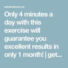 Only 4 minutes a day with this exercise will guarantee you excellent results in only 1 month! | getnaturalcures.org