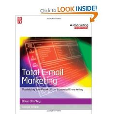 Total E-mail Marketing, Second Edition: Maximizing your results from integrated e-marketing (Emarketing Essentials) Marketing Communications, Email Marketing, Marketing Books, Book Publishing, Integrity, Case Study, The Book, Essentials, Author