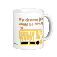 My dream job would be driving the karma bus. Funny snarky design to show off your cutting wit. --Malarkey Pie-- selling tees and gifts to pay off my student loans -- Thanks for re-pinning! It really does help!