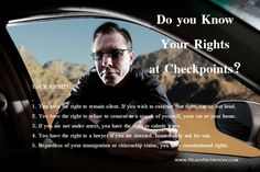 Invoking Your Rights at Police Checkpoints;  In an effort to further inform the public, feel free to post this on your social media pages to get the word out on how vital it is for all of us to know our rights. The more we exercise our rights, the more aware we will be when they are being abused. www.ReadyNutrition.com
