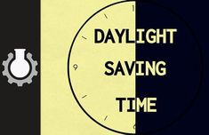 Daylight Savings – What Is It? Why Is It? How To Cope With It
