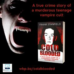 If you think this book about a murderous teenage vampire cult sounds like fiction, you would be wrong. COLD BLOODED details the case that author Frank Stanfield has covered since its beginning in November 1996. #truecrime #murder #vampire #rodferrell #vampirebooks #truecrimebooks #cultleader #vampires #teenager #satan #cult #blood #ritual #macabre #florida #deathpenalty #vampirecommunity #vampireclan #cults #truecrimecommunity #wildbluepress #wbpbooks