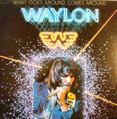 Waylon Jennings - What Goes Around Comes Around (Vinyl, LP, Album) at Discogs