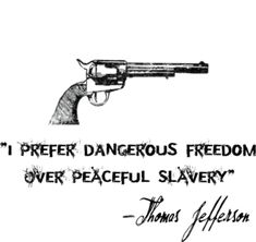 """I prefer dangerous freedom over peaceful slavery"" - Thomas Jefferson quote Thomas Jefferson, Jefferson Quotes, Great Quotes, Quotes To Live By, Inspirational Quotes, Motivational, Gun Quotes, Life Quotes, The Words"
