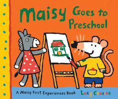 Maisy Goes to Preschool: A Maisy First Experiences Book by Lucy Cousins, http://www.amazon.com/dp/0763650862/ref=cm_sw_r_pi_dp_KtrRrb01DZATA