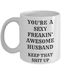 Funny Sexy Gifts For Husband Birthday Anniversary Father's Day Prank Gag Surprise Him Men - 11 oz. White Coffee Mug Birthday Surprises For Him, Surprise Gifts For Him, Funny Gifts For Him, Birthday Surprise Boyfriend, Husband Birthday, Husband Surprise, 30th Birthday For Him, Surprise Quotes, Husband Gifts