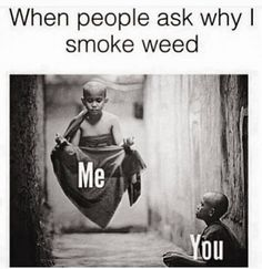 When People Ask Why I Smoke Weed From RedEyesOnline.net