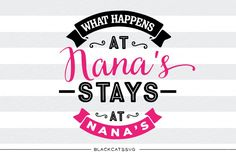 what happens at nana's stays at nana's svg files this i.lipart in svg, eps, dxf, png for cricut & silhouette Silhouette Design Studio, Silhouette Cameo, Diy Cutting Board, Find Quotes, Free Svg Cut Files, Vinyl Projects, Svg Cuts, Cricut Design, Cutting Files