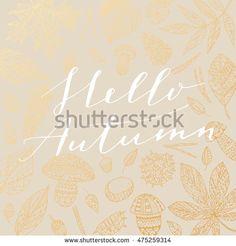 Elegant vector Hello Autumn quote. Hipster calligraphic phrase. Leaves…