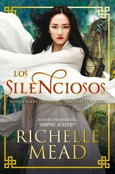 Adicción literaria: Novedad: Los Silenciosos de Richelle Mead, la nuev...