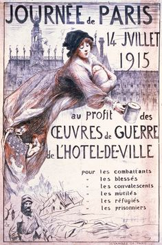 A 1915 French WWI poster soliciting for a Paris Day war charities fund raiser: 'Paris Day. July 14, 1915. On behalf of the Htel de Ville's [Paris city hall] war charities. For the soldiers . . .' The