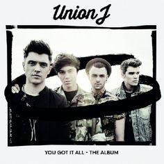 Union J - You got it All CD Disc 1 1 Tonight (We Live Forever) 2 You Got It All 3 All About a Girl 4 One More Time 5 Together 6 I Can39