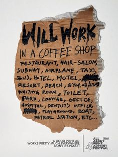 Ad Print Festival: Will work in a coffee shop Magazine Ads, Print Magazine, I Love Coffee, Coffee Break, Ogilvy Mather, Tea Cafe, Morning Joe, Coffee Design, Print Ads