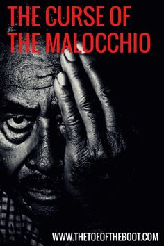 The Curse of the Malocchio - The Toe of the Boot
