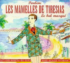 Les Mamelles de Tiresias (1947) // Francis Poulenc // Seiji Ozawa conducting the Saito Kinen Orchestra with Barbara Bonney, Jean-Paul Fouchécourt, and Wolfgang Holzmair (1998)