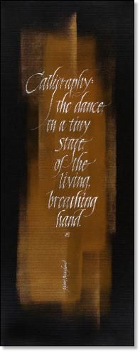 """calligraphy: the dance in a tiny stage of the living, breathing hand."" Love it!"