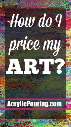 How to Price Acrylic Pour Paintings How do I price my art? What should I charge for my paintings? How do I work out what to charge for my paintings? Flow Painting, Pour Painting, Painting Lessons, Texture Painting, Art Lessons, Acrylic Pouring Techniques, Acrylic Pouring Art, Paint Techniques, Atelier D Art