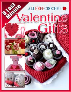 8 Last Minute Valentine Gifts: Crochet Patterns for that Special Someone eBook- Download this eBook for free and get 8 super cute crochet patterns to give for Valentine's Day. You'll even want to make some of these to keep for yourself.