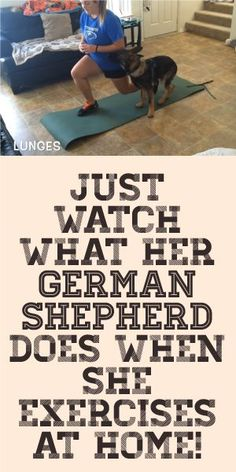 Just Watch What Her German Shepherd Does When She Exercise At Home!