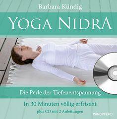 Barbara Kündig Yoga Nidra Die Perle der Tiefenentspannung – In 30 Minuten völlig erfrischt Yoga Nidra gilt als der Hochkaräter unter den Entspannungstechniken. Zu den erstaunlichsten Effekten der Übung gehört, dass sie Körper und Geist tiefgreifend entspannt und regeneriert. Anschließend fühlt man sich erfrischt wie nach drei Stunden Schlaf. #yoga #yoganidra