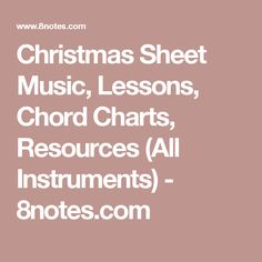 Christmas Sheet Music, Lessons, Chord Charts, Resources (All Instruments) - 8notes.com
