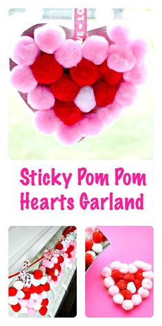 Easy kids Valentine craft using pom poms and sticky paper. Make a GORGEOUS garland for your fireplace. Even toddlers will have fun with this simple craft project.