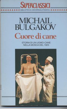 Cuore di cane - Mikhail Bulgakov - 454 recensioni su Anobii