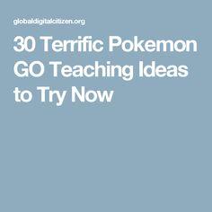 30 Terrific Pokemon GO Teaching Ideas to Try Now